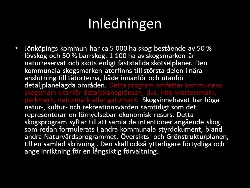 Inledningen Jönköpings kommun har ca 5 000 ha skog bestående av 50 % lövskog och 50 % barrskog.