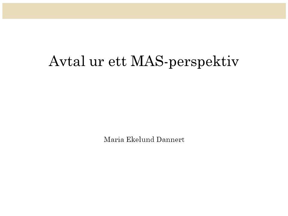 Avtal ur ett MAS-perspektiv Maria Ekelund Dannert