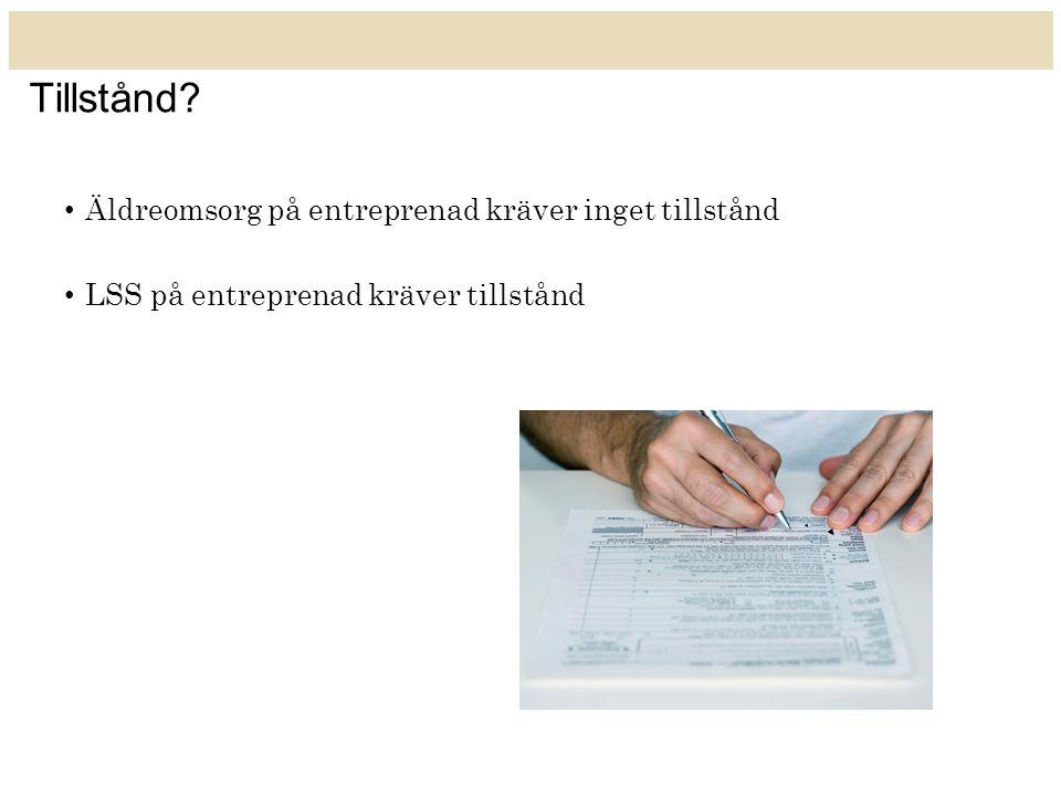 Tillstånd? Äldreomsorg på entreprenad kräver inget tillstånd LSS på entreprenad kräver tillstånd