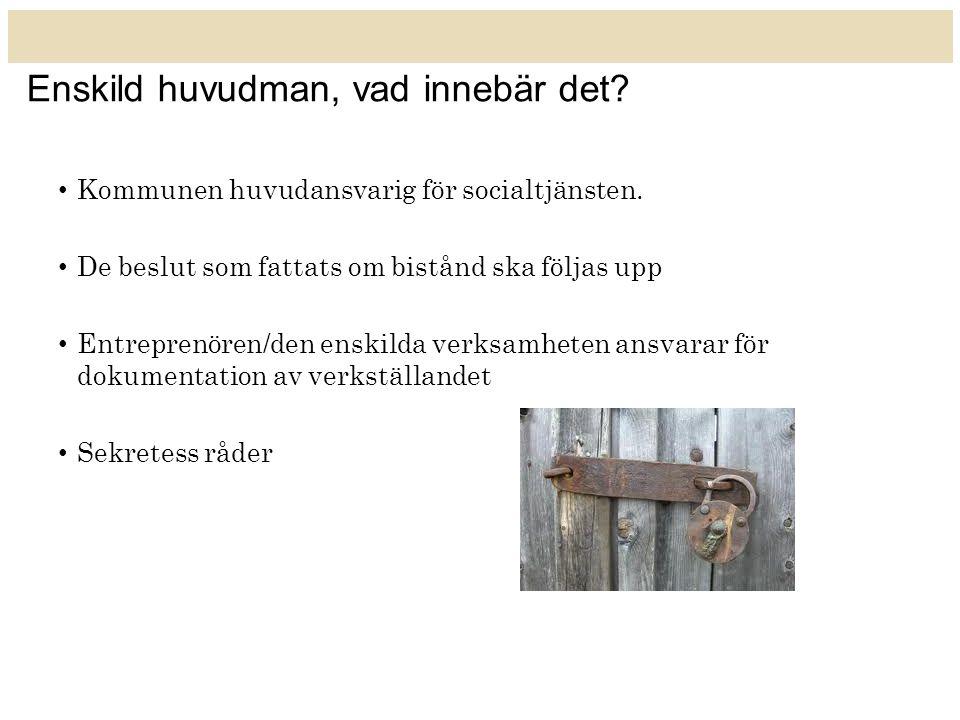 Enskild huvudman, vad innebär det.Kommunen huvudansvarig för socialtjänsten.