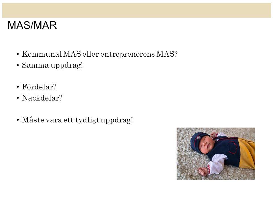 MAS/MAR Kommunal MAS eller entreprenörens MAS.Samma uppdrag.