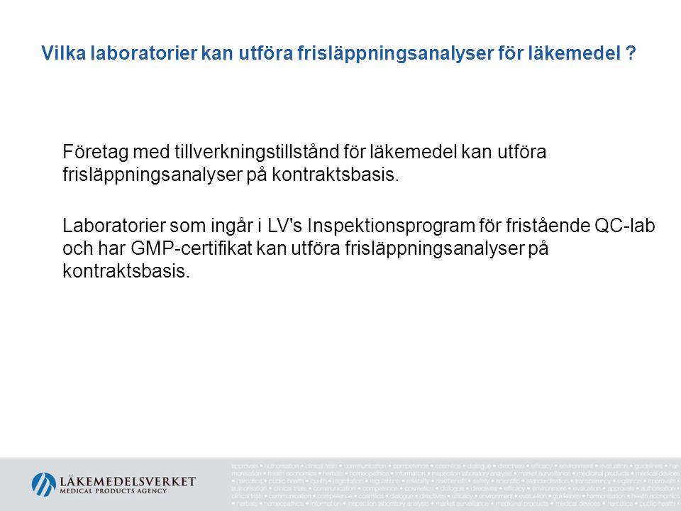 GMP-certifierade fristående QC-lab i Sverige ALS Scandinavia AB Eurofins Food & Agro Testing Sweden AB Luleå Lidköping Eurofins MikroKemi Isconova AB Uppsala Mikrolab Stockholm AB Q&Q Labs Sollentuna Göteborg PharmaControl MQL AB Toxicon AB Uppsala Härslöv