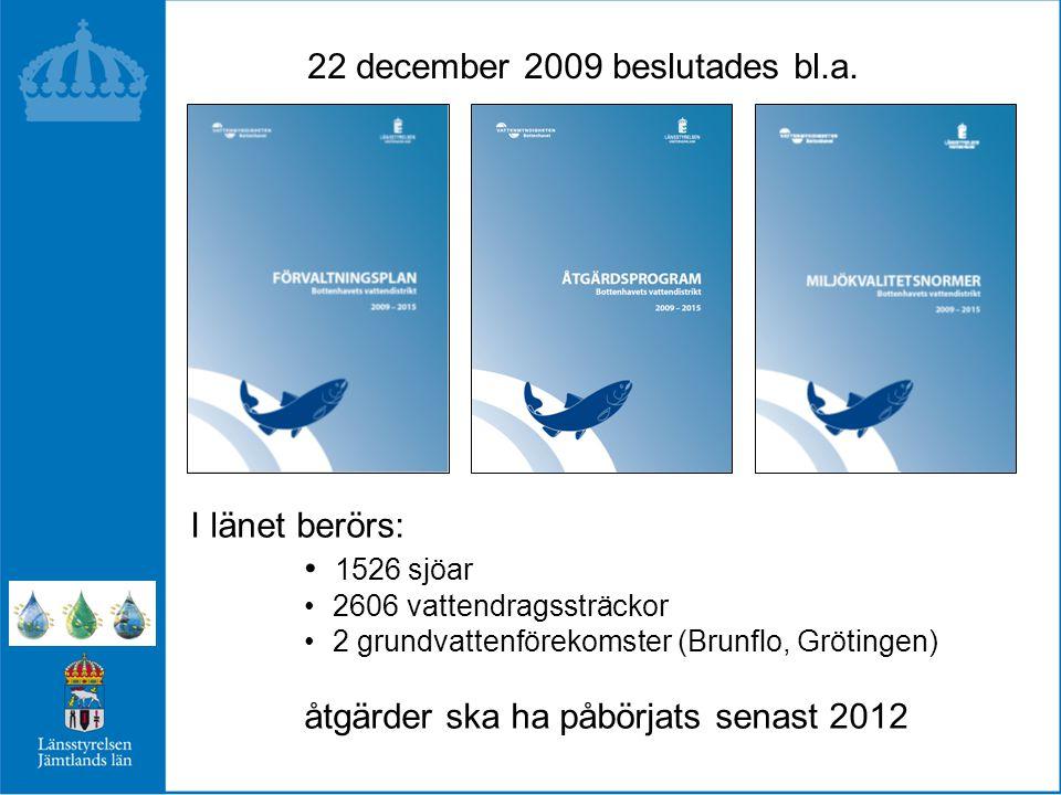 22 december 2009 beslutades bl.a.