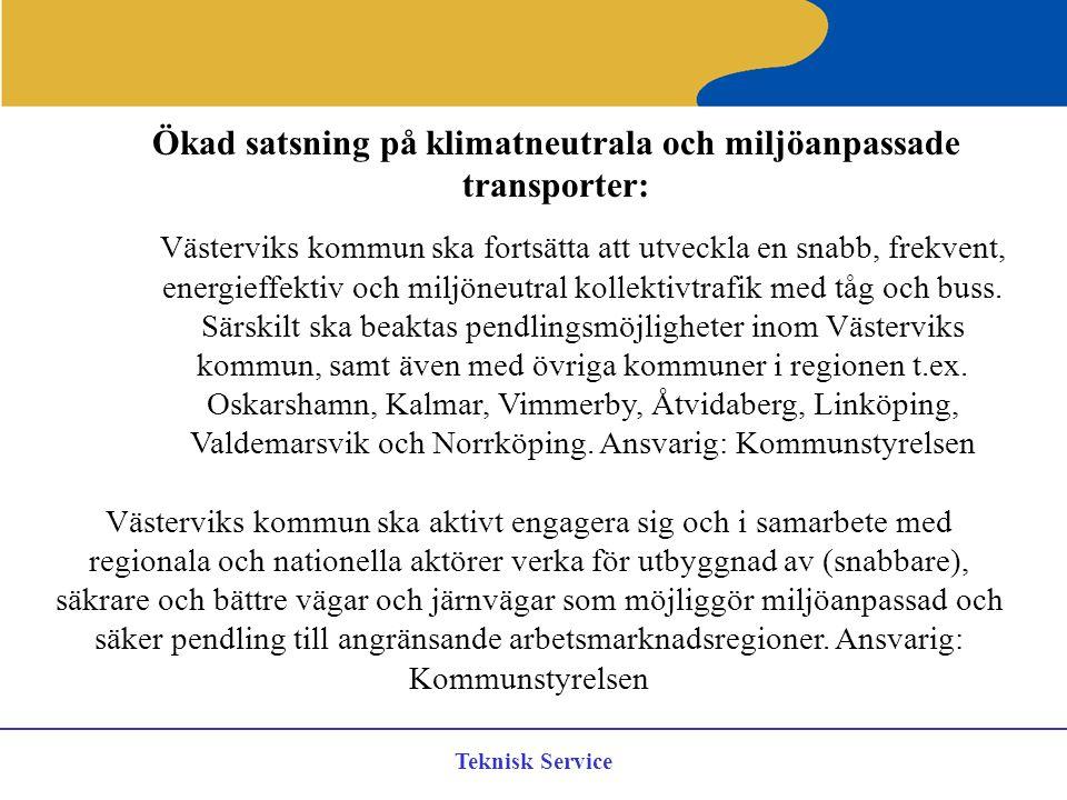 Teknisk Service Ökad satsning på klimatneutrala och miljöanpassade transporter: Västerviks kommun ska fortsätta att utveckla en snabb, frekvent, energ