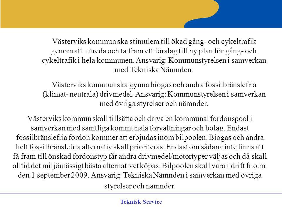 Teknisk Service Västerviks kommun ska stimulera till ökad gång- och cykeltrafik genom att utreda och ta fram ett förslag till ny plan för gång- och cy