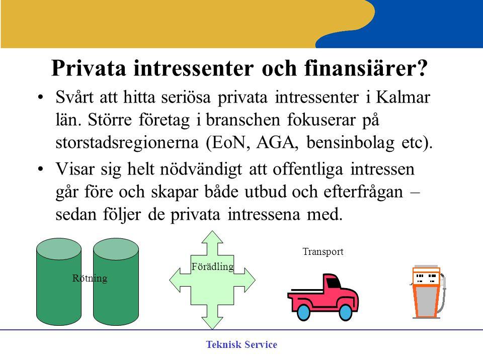Teknisk Service Privata intressenter och finansiärer? Svårt att hitta seriösa privata intressenter i Kalmar län. Större företag i branschen fokuserar