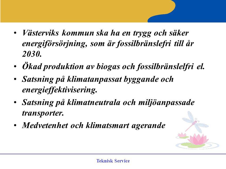 Teknisk Service Västerviks kommun ska ha en trygg och säker energiförsörjning, som är fossilbränslefri till år 2030. Ökad produktion av biogas och fos