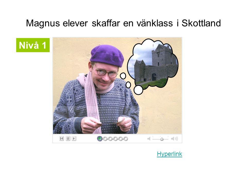 Magnus elever skaffar en vänklass i Skottland Hyperlink Nivå 1