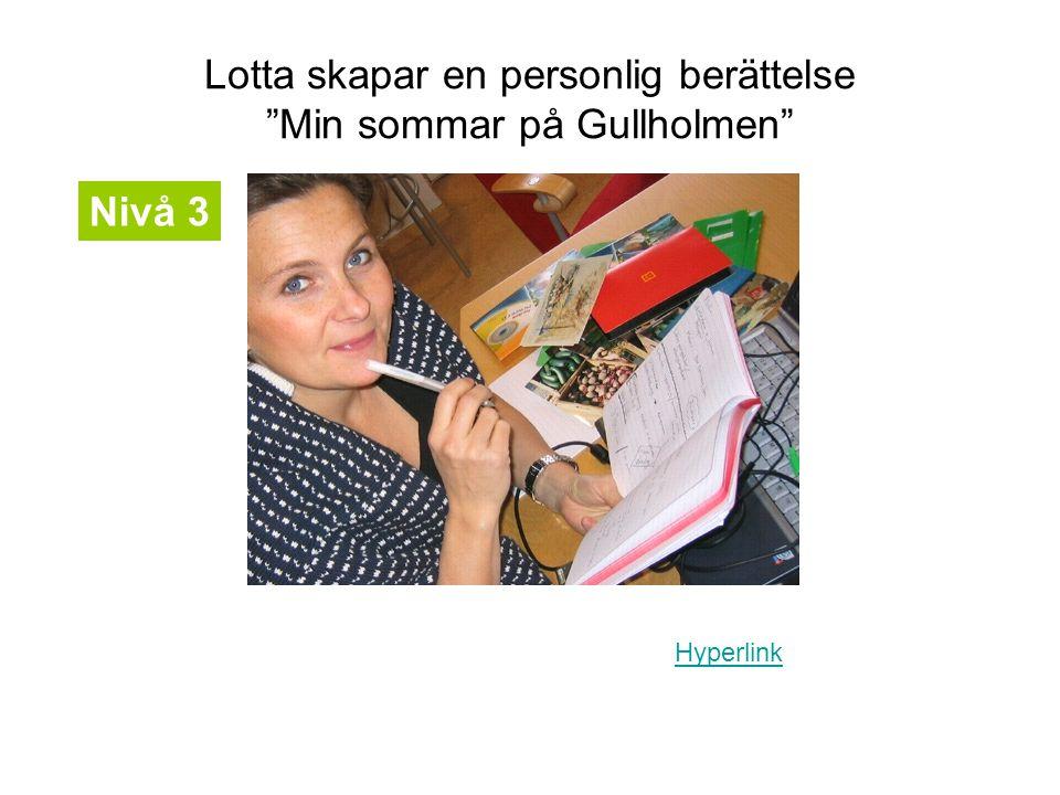 Lotta skapar en personlig berättelse Min sommar på Gullholmen Hyperlink Nivå 3