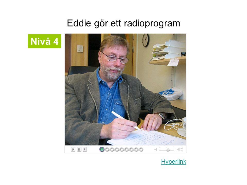 Eddie gör ett radioprogram Hyperlink Nivå 4