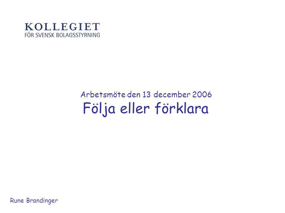 Arbetsmöte den 13 december 2006 Följa eller förklara Rune Brandinger