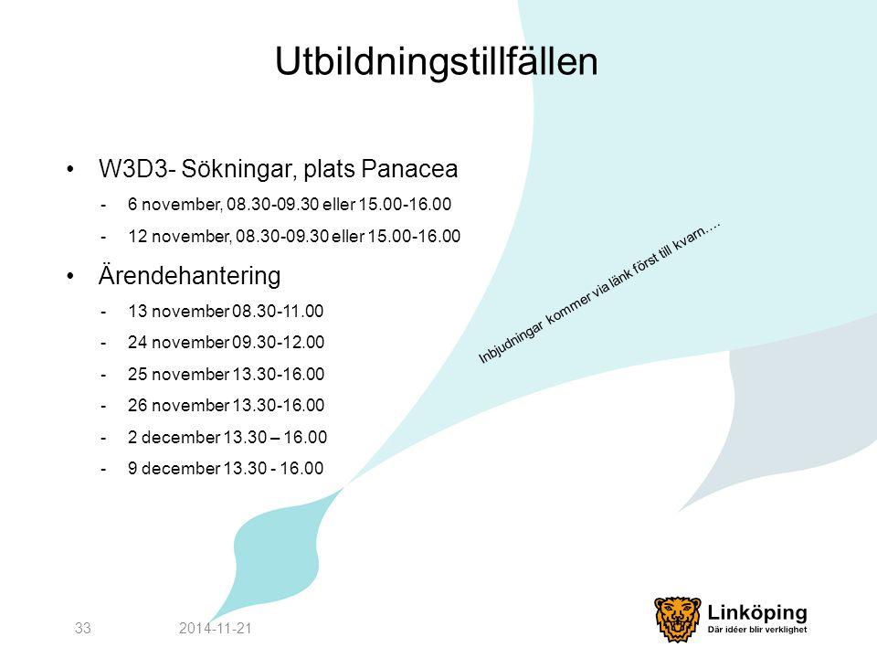Utbildningstillfällen W3D3- Sökningar, plats Panacea -6 november, 08.30-09.30 eller 15.00-16.00 -12 november, 08.30-09.30 eller 15.00-16.00 Ärendehant