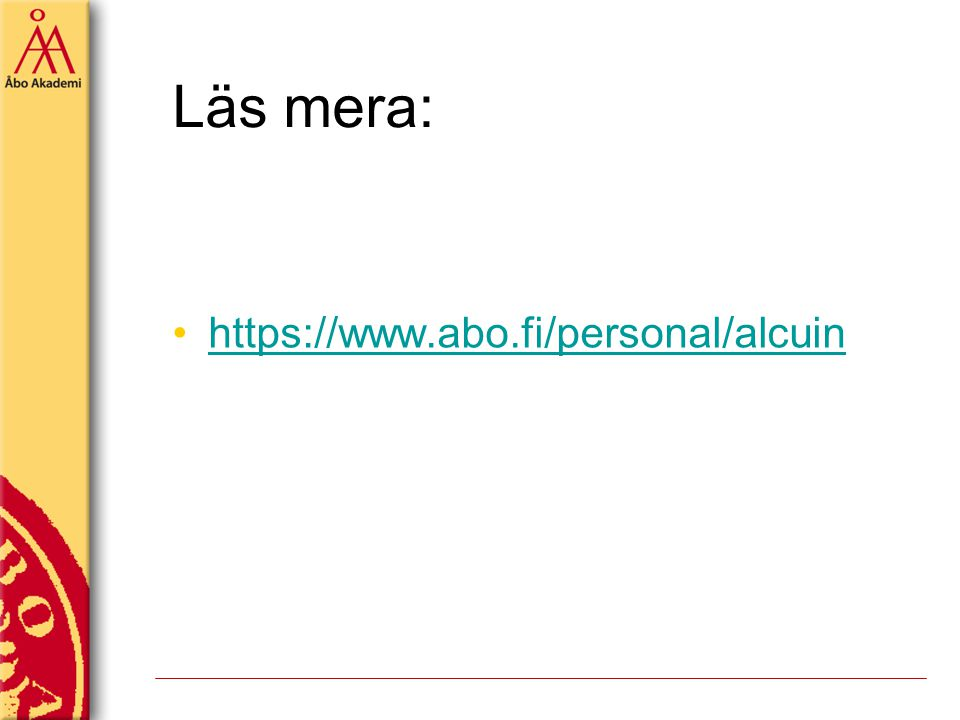 Läs mera: https://www.abo.fi/personal/alcuin