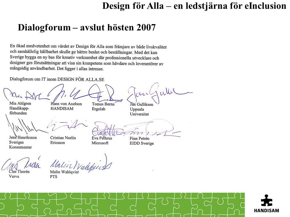 Dialogforum – avslut hösten 2007 Design för Alla – en ledstjärna för eInclusion
