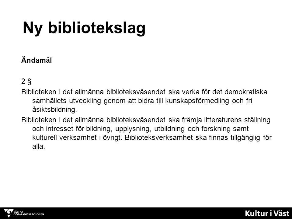 Ny bibliotekslag Ändamål 2 § Biblioteken i det allmänna biblioteksväsendet ska verka för det demokratiska samhällets utveckling genom att bidra till kunskapsförmedling och fri åsiktsbildning.