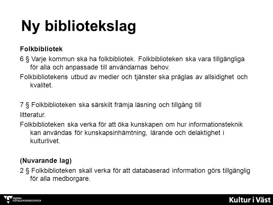 Ny bibliotekslag Folkbibliotek 6 § Varje kommun ska ha folkbibliotek. Folkbiblioteken ska vara tillgängliga för alla och anpassade till användarnas be