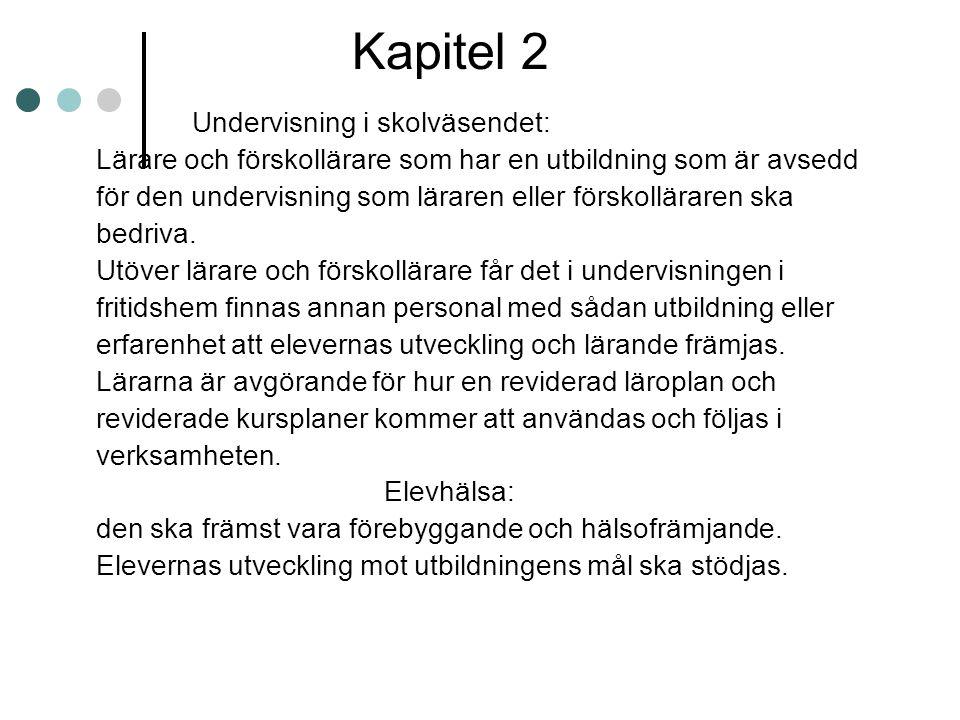 Kapitel 2 Undervisning i skolväsendet: Lärare och förskollärare som har en utbildning som är avsedd för den undervisning som läraren eller förskollära