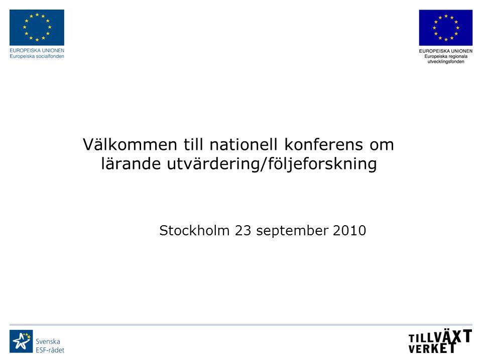 Välkommen till nationell konferens om lärande utvärdering/följeforskning Stockholm 23 september 2010