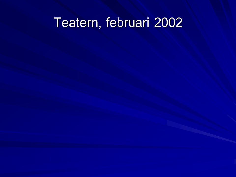 Teatern, februari 2002