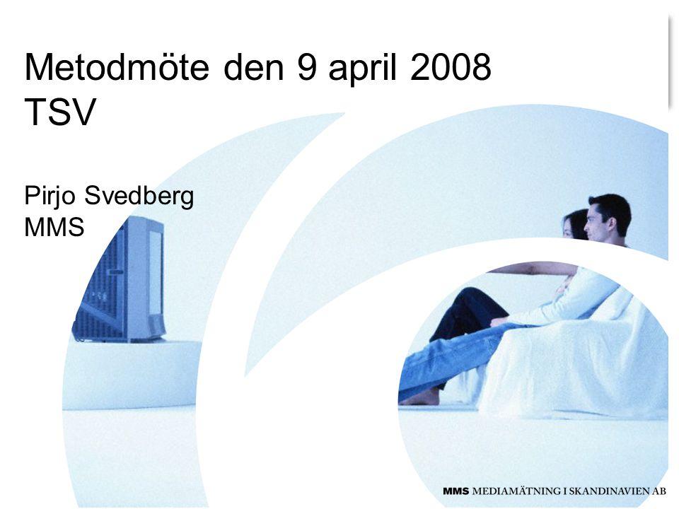 Metodmöte den 9 april 2008 TSV Pirjo Svedberg MMS