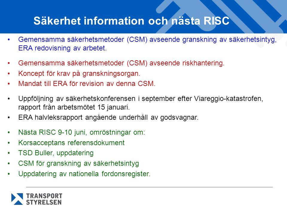Säkerhet information och nästa RISC Gemensamma säkerhetsmetoder (CSM) avseende granskning av säkerhetsintyg, ERA redovisning av arbetet. Gemensamma sä