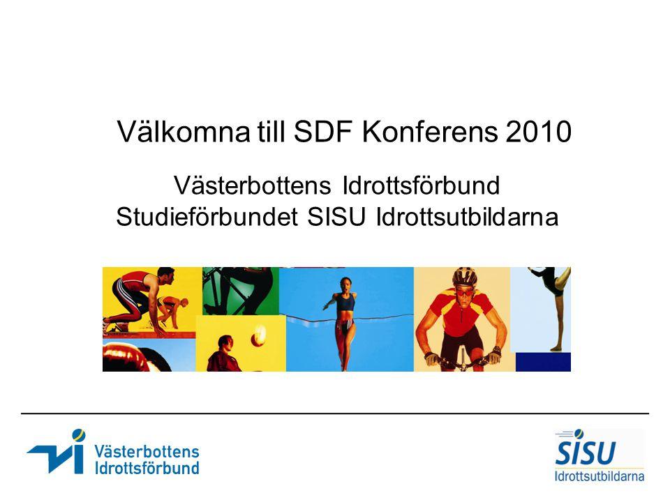 Västerbottens Idrottsförbund Studieförbundet SISU Idrottsutbildarna Välkomna till SDF Konferens 2010