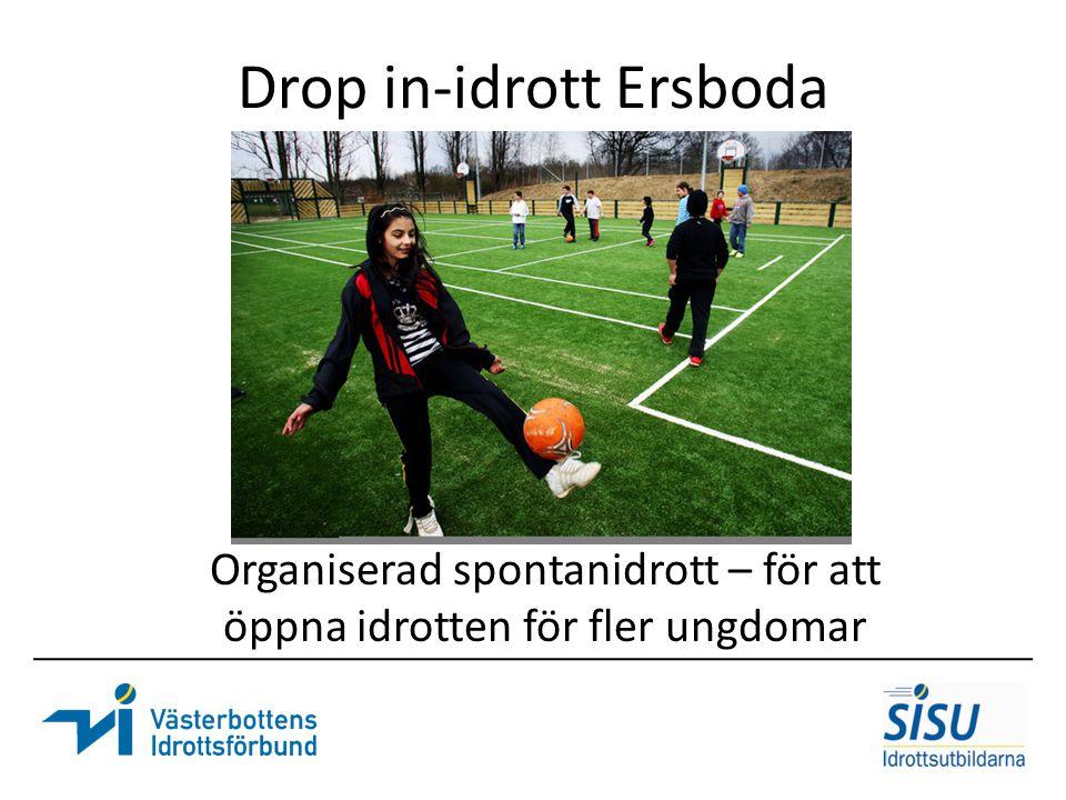 Drop in-idrott Ersboda Organiserad spontanidrott – för att öppna idrotten för fler ungdomar