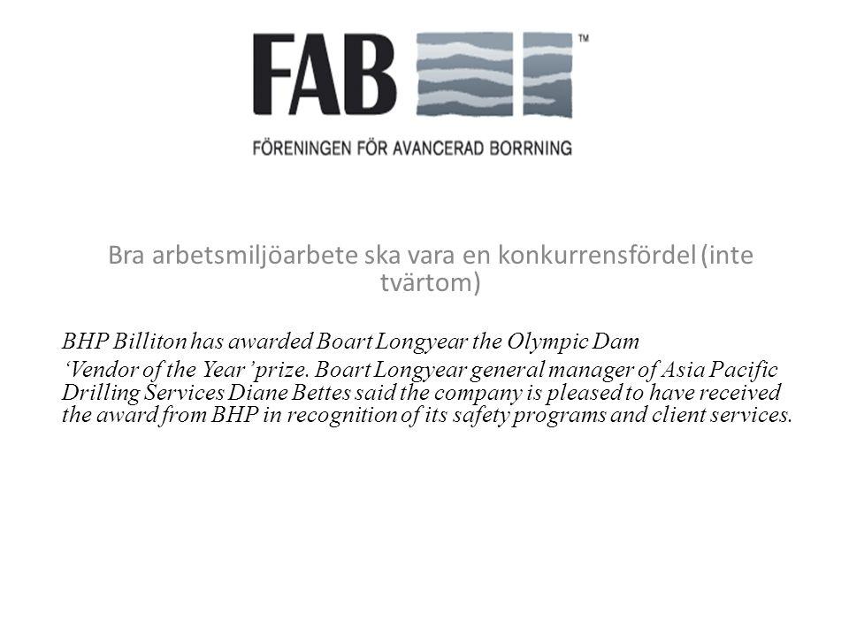 Bra arbetsmiljöarbete ska vara en konkurrensfördel (inte tvärtom) BHP Billiton has awarded Boart Longyear the Olympic Dam 'Vendor of the Year' prize.