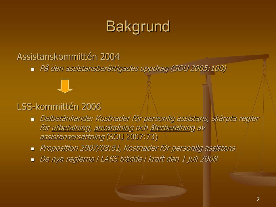 3 Sanktionsavgift, icke verkställda beslut Beviljats men inte fått (SOU 2004:118), Beviljats men inte fått (SOU 2004:118), december 2004 Rapporteringsskyldighet av ej verkställda beslut enligt LSS, prop.