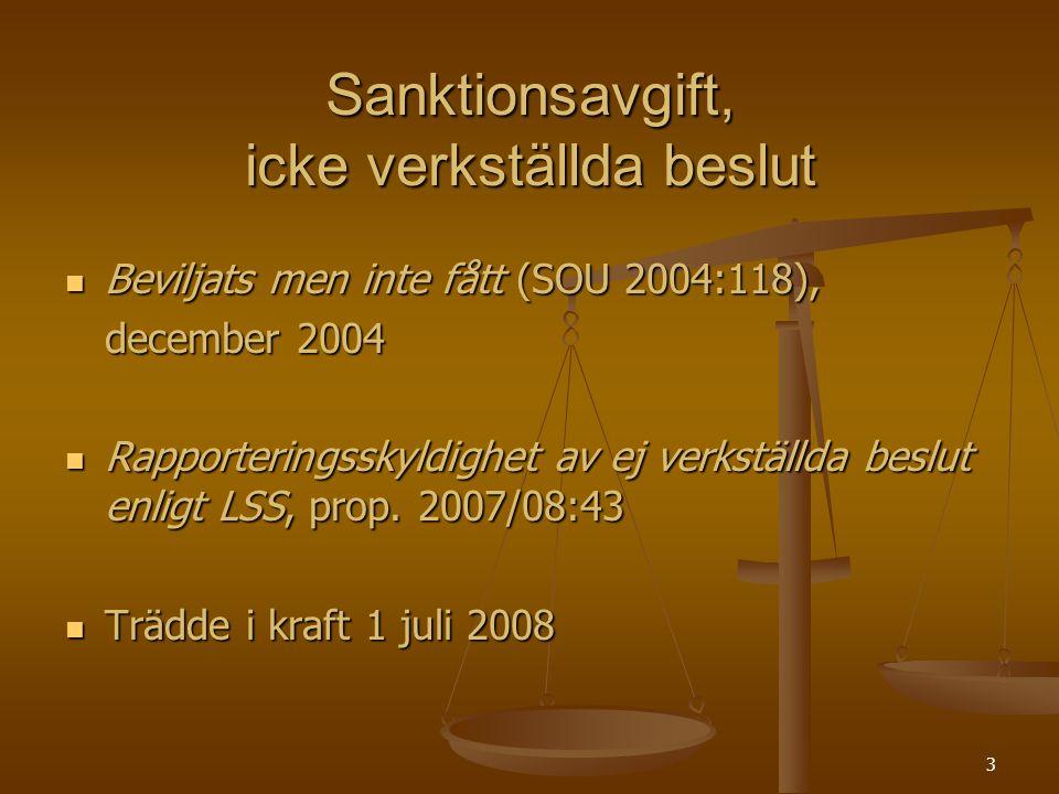 3 Sanktionsavgift, icke verkställda beslut Beviljats men inte fått (SOU 2004:118), Beviljats men inte fått (SOU 2004:118), december 2004 Rapporterings