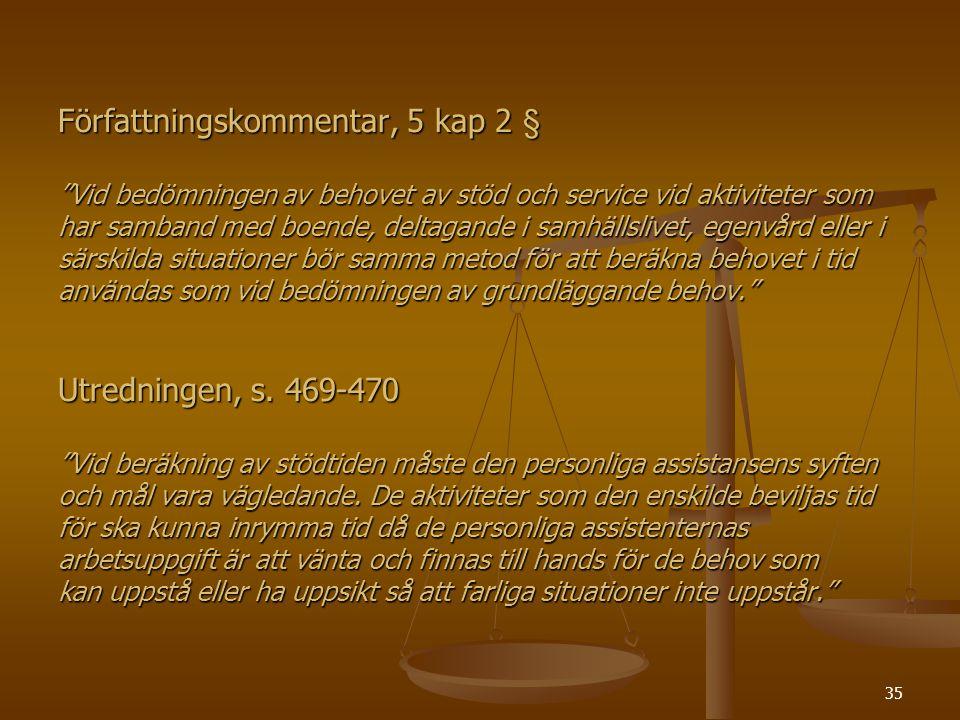 """35 Författningskommentar, 5 kap 2 § """"Vid bedömningen av behovet av stöd och service vid aktiviteter som har samband med boende, deltagande i samhällsl"""