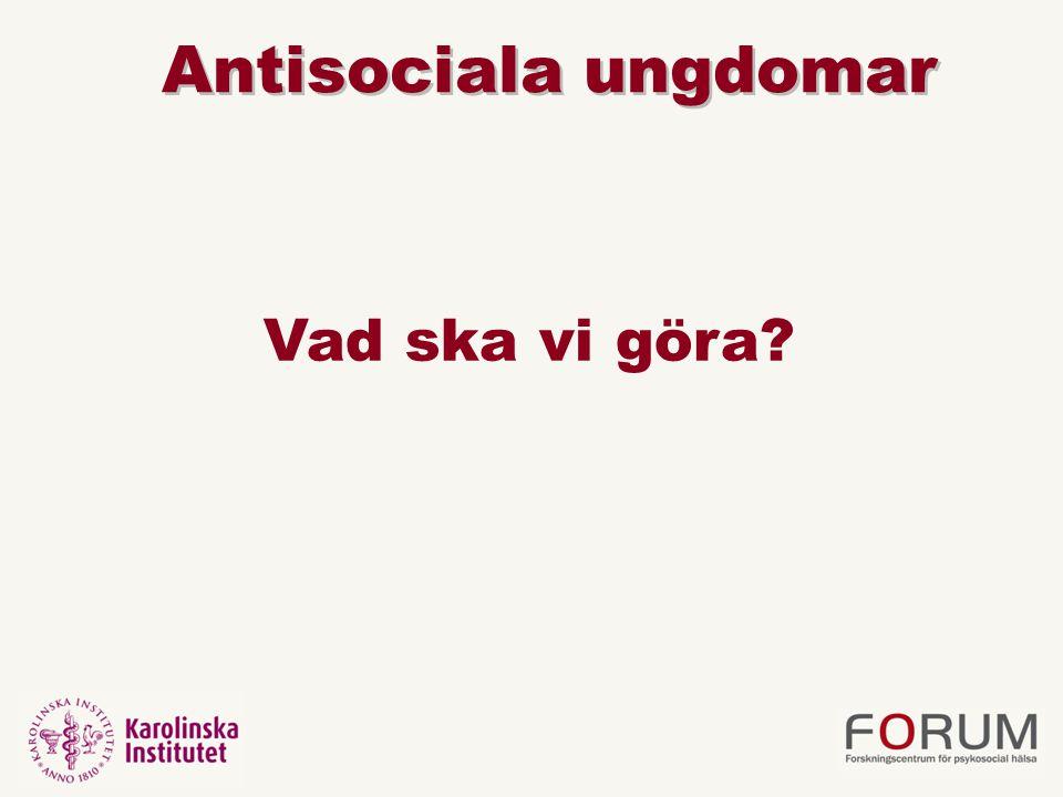 Antisociala ungdomar Vad ska vi göra?