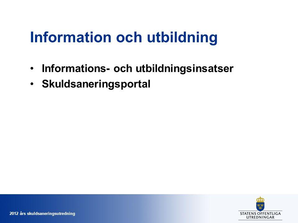 2012 års skuldsaneringsutredning Information och utbildning Informations- och utbildningsinsatser Skuldsaneringsportal
