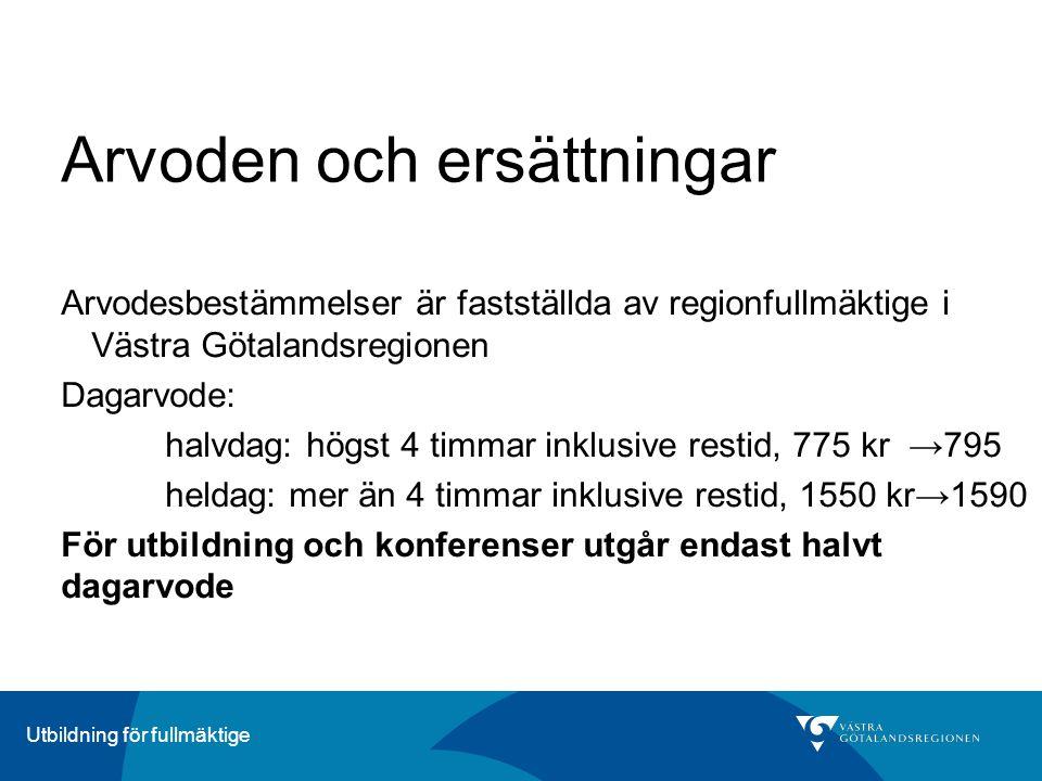 ÄrendeberedningUtbildning för fullmäktige Arvoden och ersättningar Arvodesbestämmelser är fastställda av regionfullmäktige i Västra Götalandsregionen