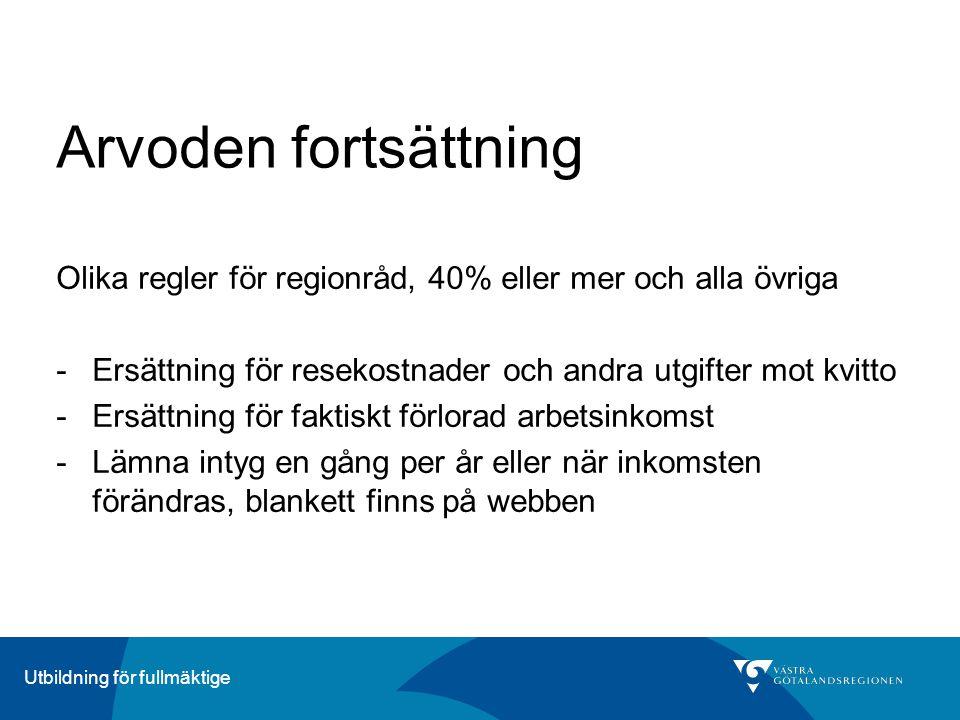 ÄrendeberedningUtbildning för fullmäktige Arvoden fortsättning Olika regler för regionråd, 40% eller mer och alla övriga -Ersättning för resekostnader