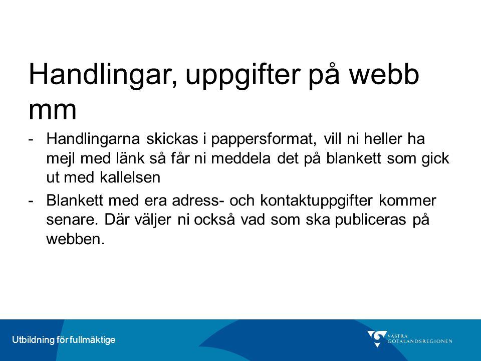 ÄrendeberedningUtbildning för fullmäktige Handlingar, uppgifter på webb mm -Handlingarna skickas i pappersformat, vill ni heller ha mejl med länk så f