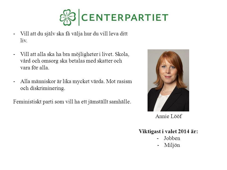 Vill att skolan ska bli ännu bättre.Vill att Sverige ska fortsätta med förändringarna i skolan.