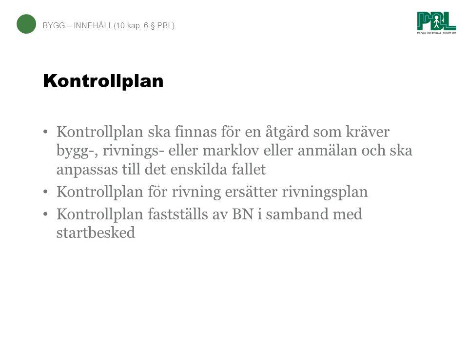 Kontrollplanen ska säkerställa att BYGG – (8 kap.4 § PBL), (8 kap.