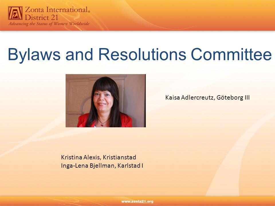 Bylaws and Resolutions Committee Kaisa Adlercreutz, Göteborg III Kristina Alexis, Kristianstad Inga-Lena Bjellman, Karlstad I