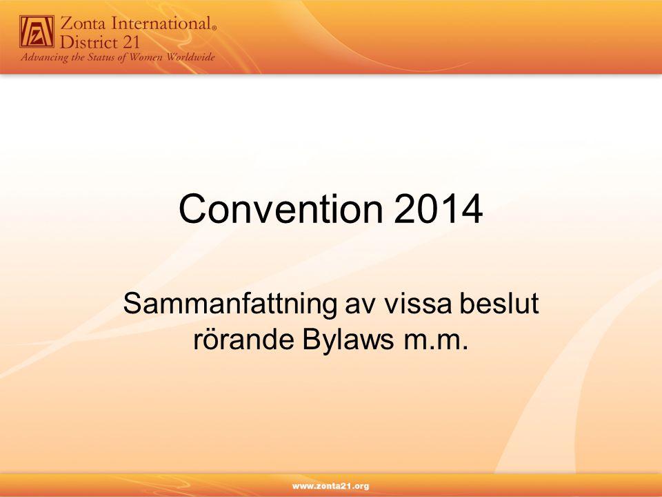 Convention 2014 Sammanfattning av vissa beslut rörande Bylaws m.m.