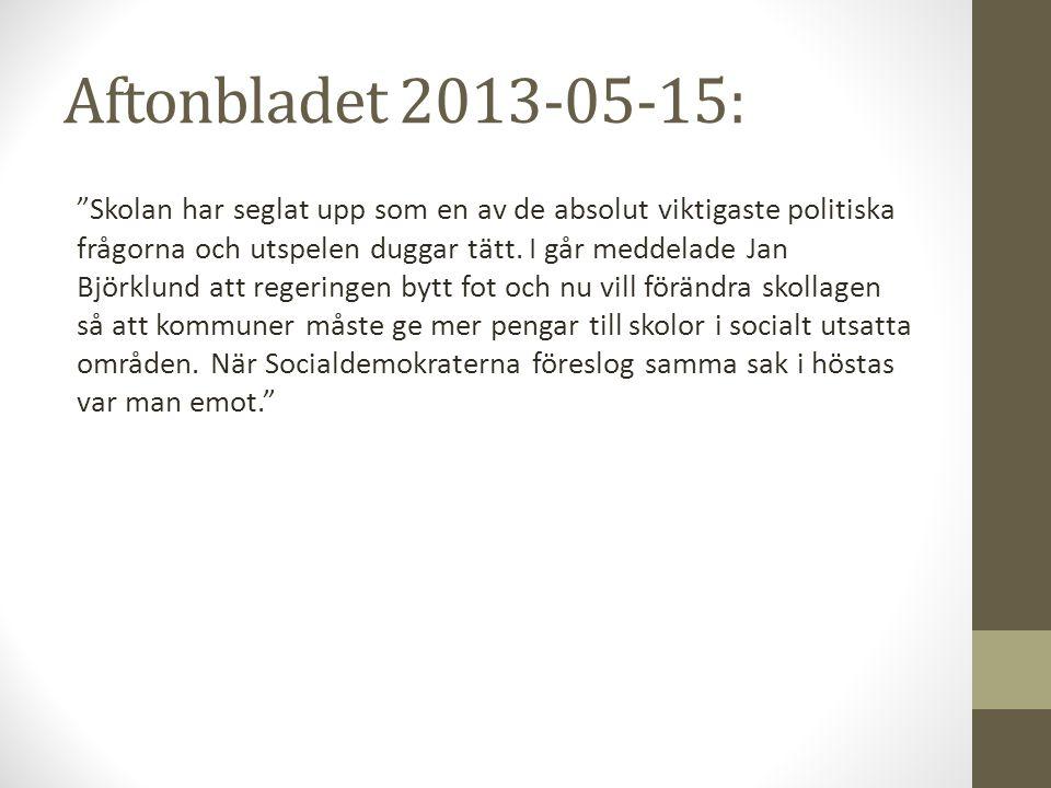 """Aftonbladet 2013-05-15: """"Skolan har seglat upp som en av de absolut viktigaste politiska frågorna och utspelen duggar tätt. I går meddelade Jan Björkl"""