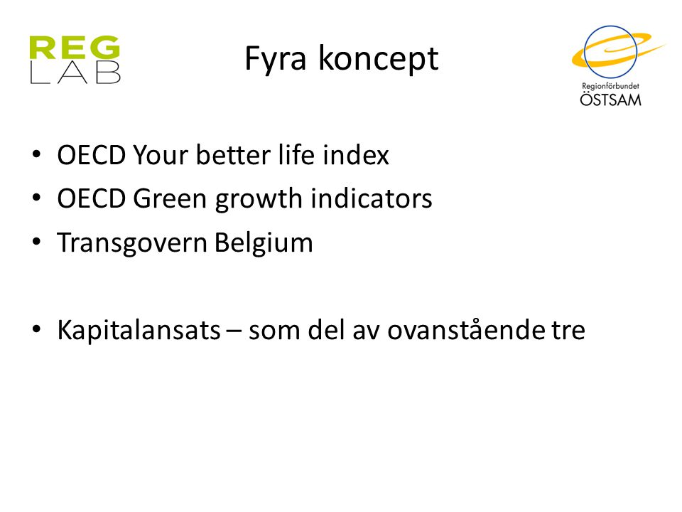 Fyra koncept OECD Your better life index OECD Green growth indicators Transgovern Belgium Kapitalansats – som del av ovanstående tre