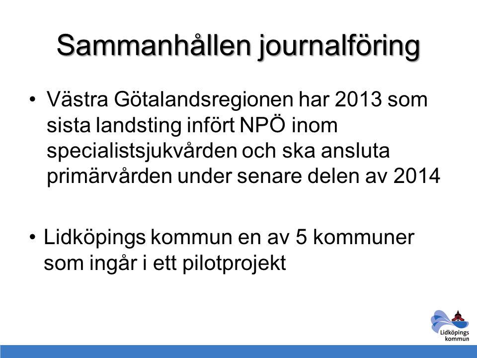 Sammanhållen journalföring Västra Götalandsregionen har 2013 som sista landsting infört NPÖ inom specialistsjukvården och ska ansluta primärvården und