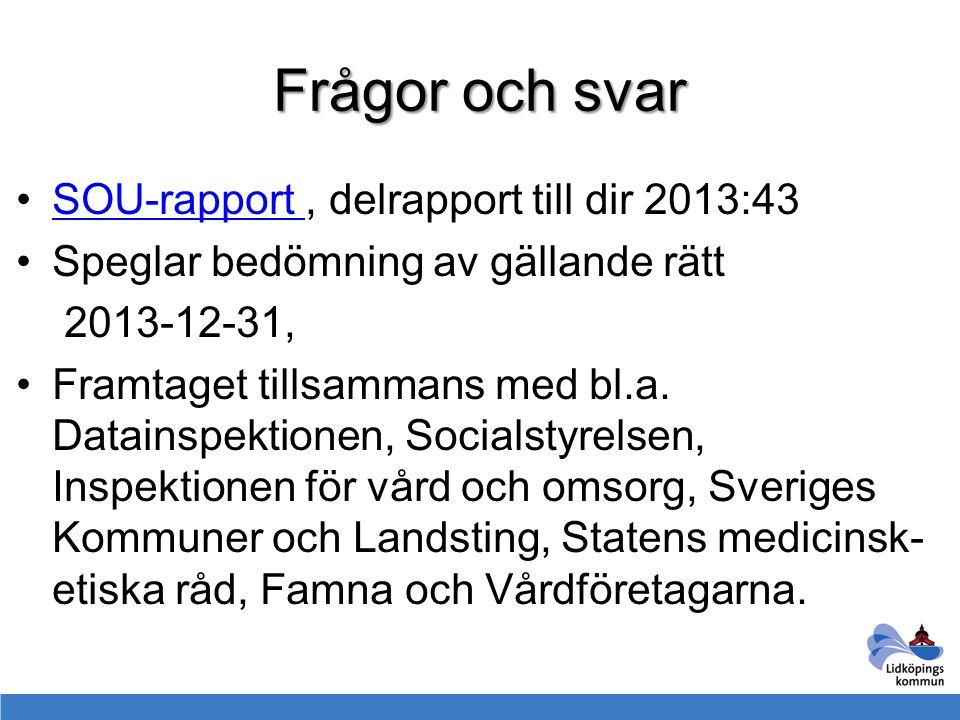 Frågor och svar SOU-rapport, delrapport till dir 2013:43SOU-rapport Speglar bedömning av gällande rätt 2013-12-31, Framtaget tillsammans med bl.a. Dat