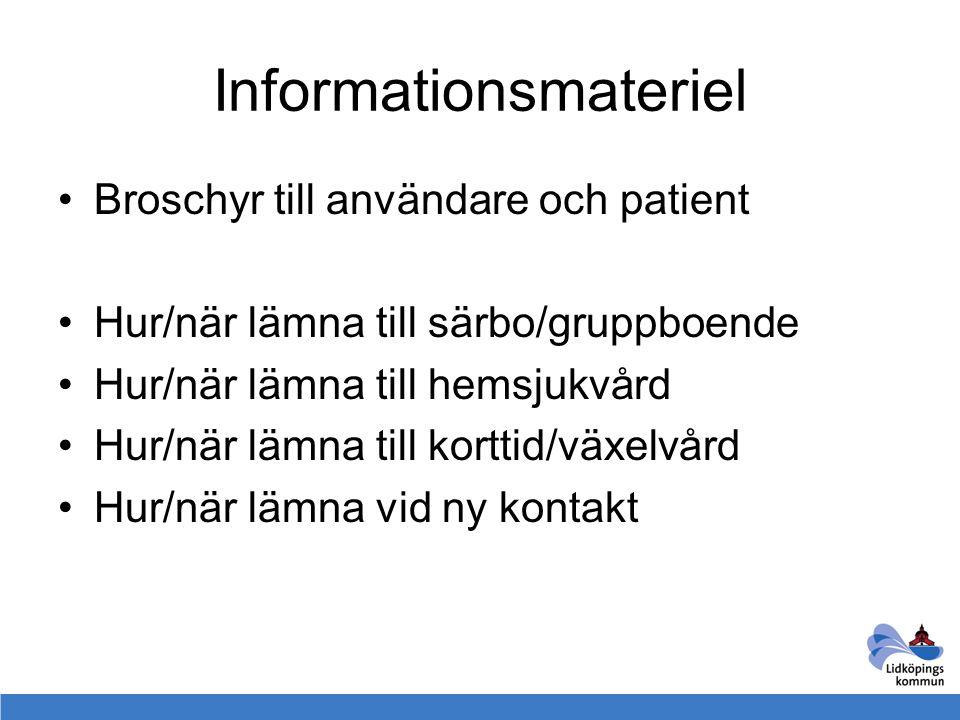 Informationsmateriel Broschyr till användare och patient Hur/när lämna till särbo/gruppboende Hur/när lämna till hemsjukvård Hur/när lämna till kortti