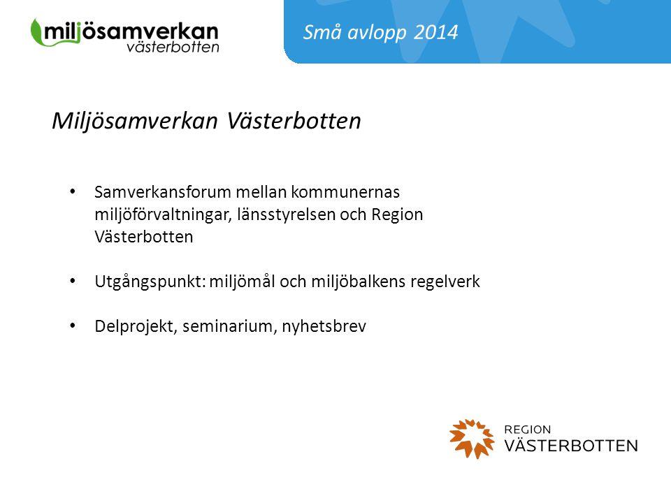 Miljösamverkan Västerbotten Samverkansforum mellan kommunernas miljöförvaltningar, länsstyrelsen och Region Västerbotten Utgångspunkt: miljömål och mi