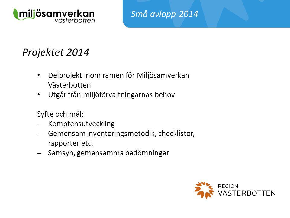 Projektet 2014 Delprojekt inom ramen för Miljösamverkan Västerbotten Utgår från miljöförvaltningarnas behov Syfte och mål:  Komptensutveckling  Geme