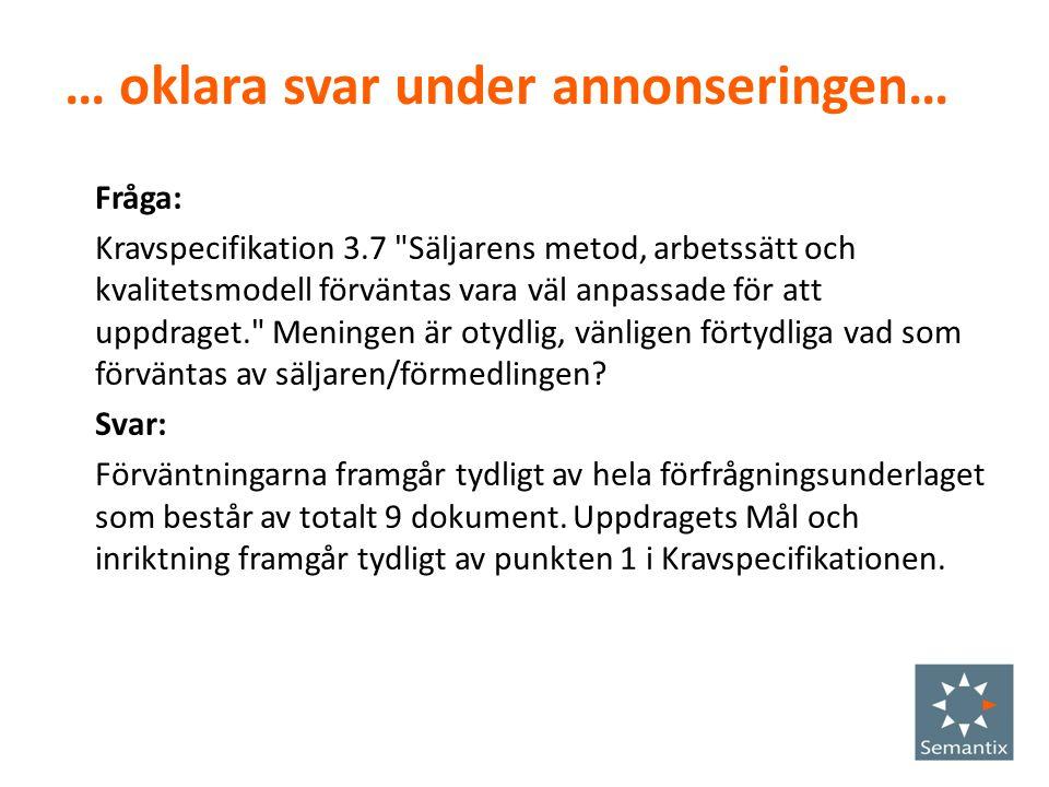 … oklara svar under annonseringen… Fråga: Kravspecifikation 3.7