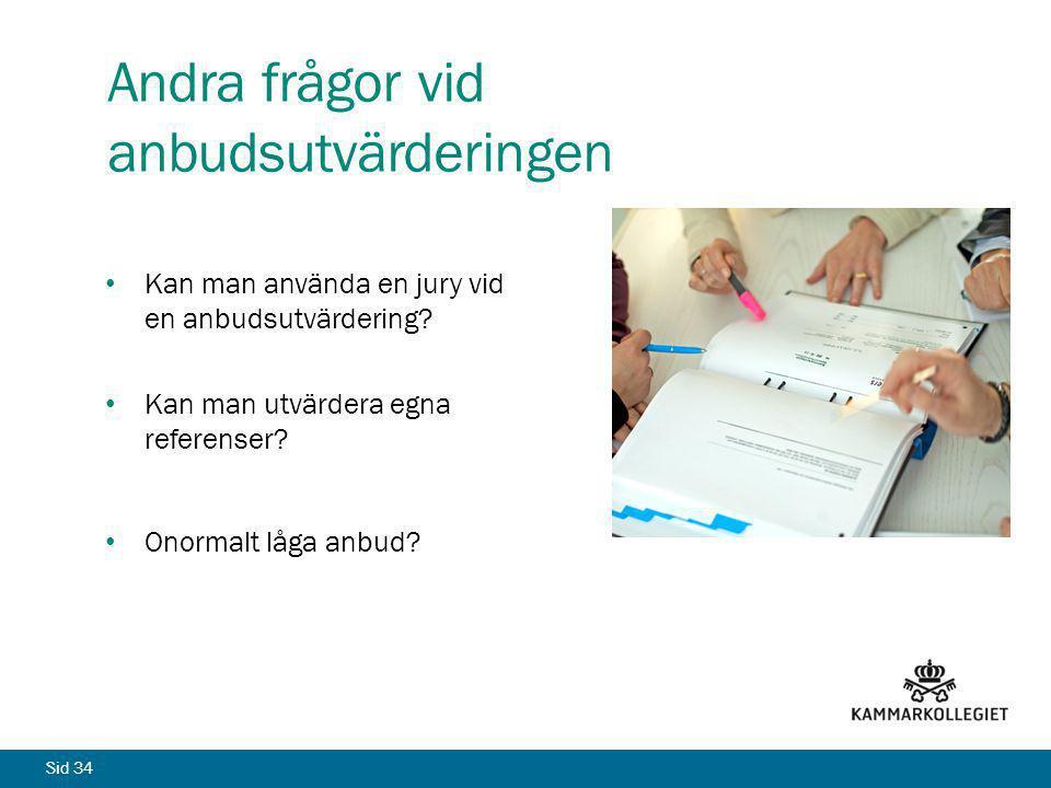 Sid 34 Andra frågor vid anbudsutvärderingen Kan man använda en jury vid en anbudsutvärdering? Kan man utvärdera egna referenser? Onormalt låga anbud?