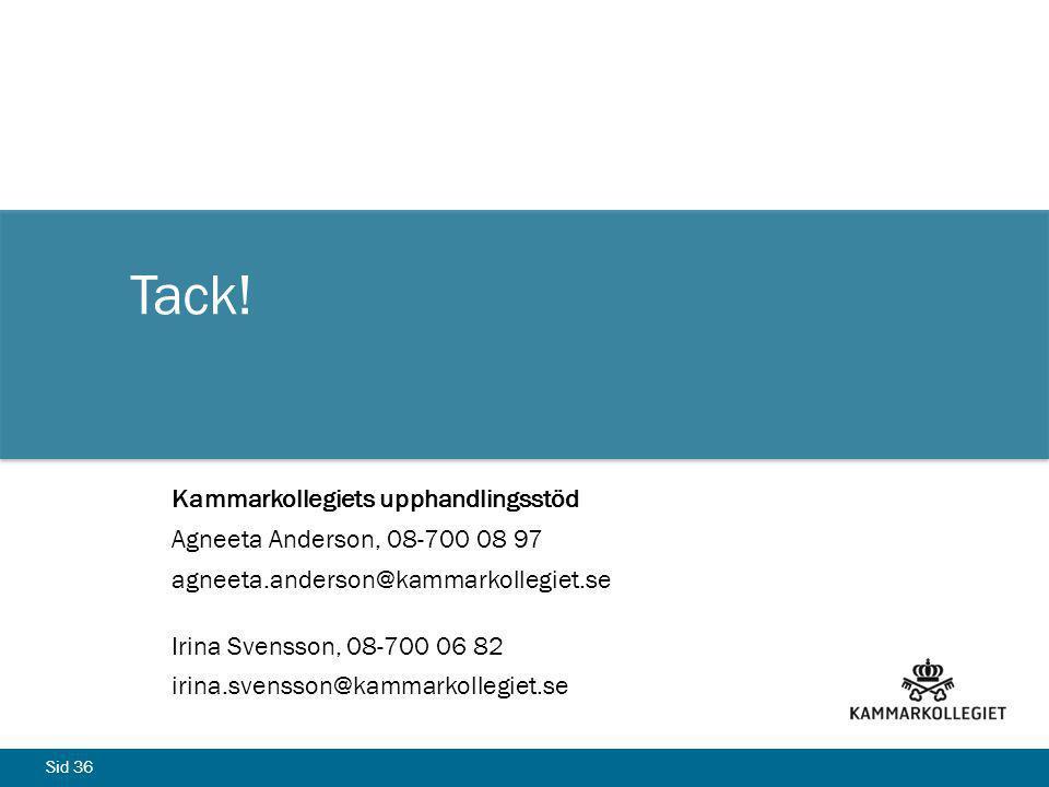 Sid 36 Tack! Kammarkollegiets upphandlingsstöd Agneeta Anderson, 08-700 08 97 agneeta.anderson@kammarkollegiet.se Irina Svensson, 08-700 06 82 irina.s